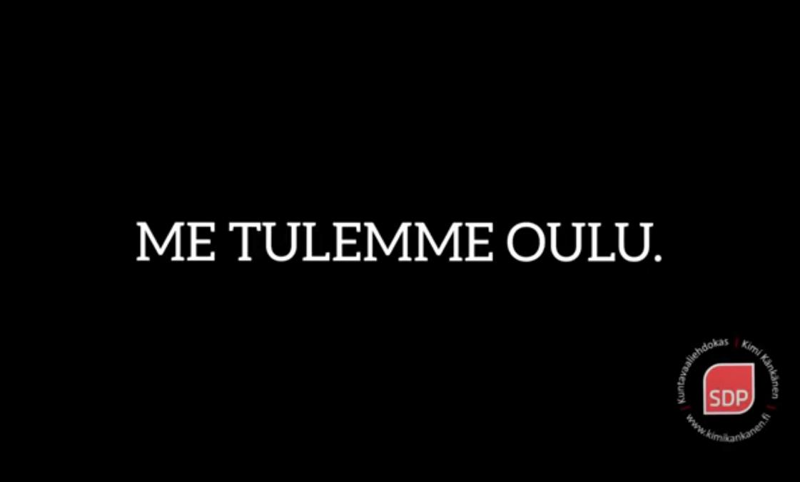 """Kuva jossa lukee """"Me tulemme Oulu""""."""